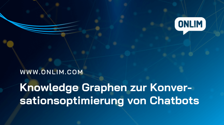 Knowledge Graphen zur Konversationsoptimierung von Chatbots