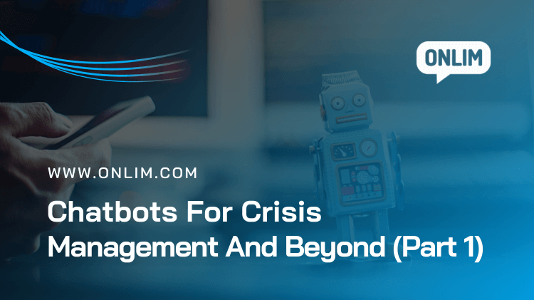 Using Chatbots For Crisis Management And Beyond (Part 1)
