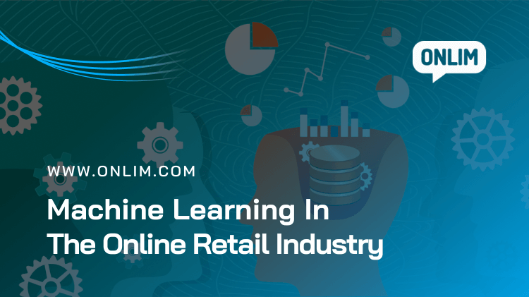 4 Ways Machine Learning Is Impacting The Online Retail Industry