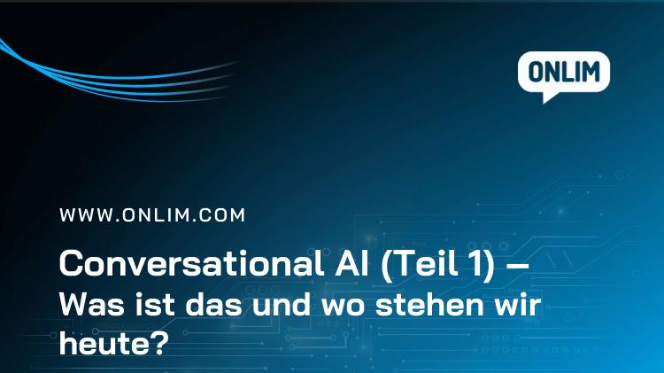 Was ist Conversational AI?