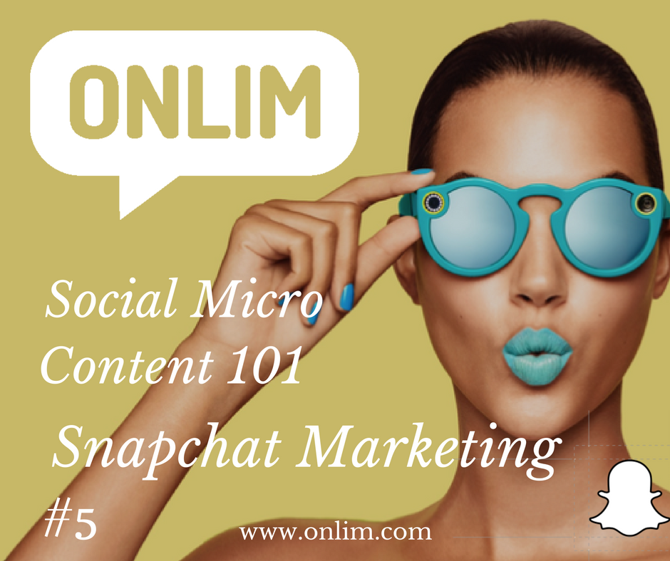 Social Micro Content - Snapchat Marketing