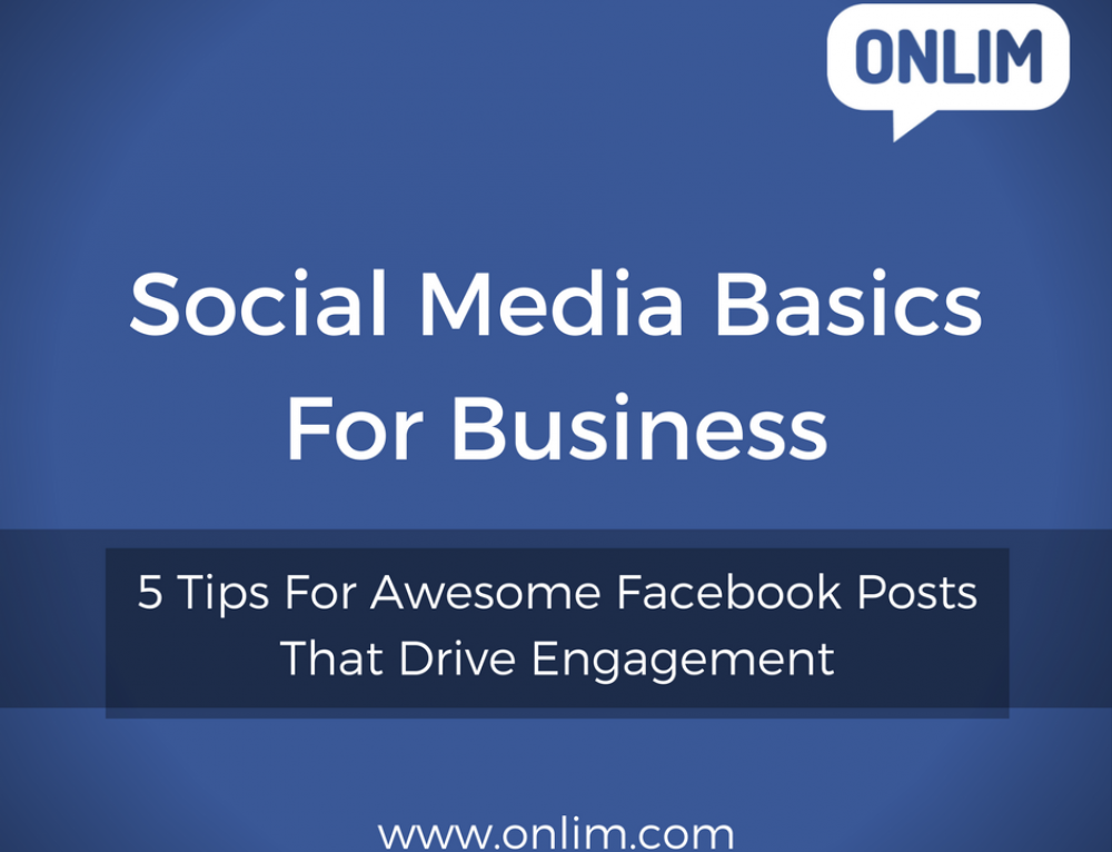 5 Tips For Awesome Facebook Posts That Drive Engagement