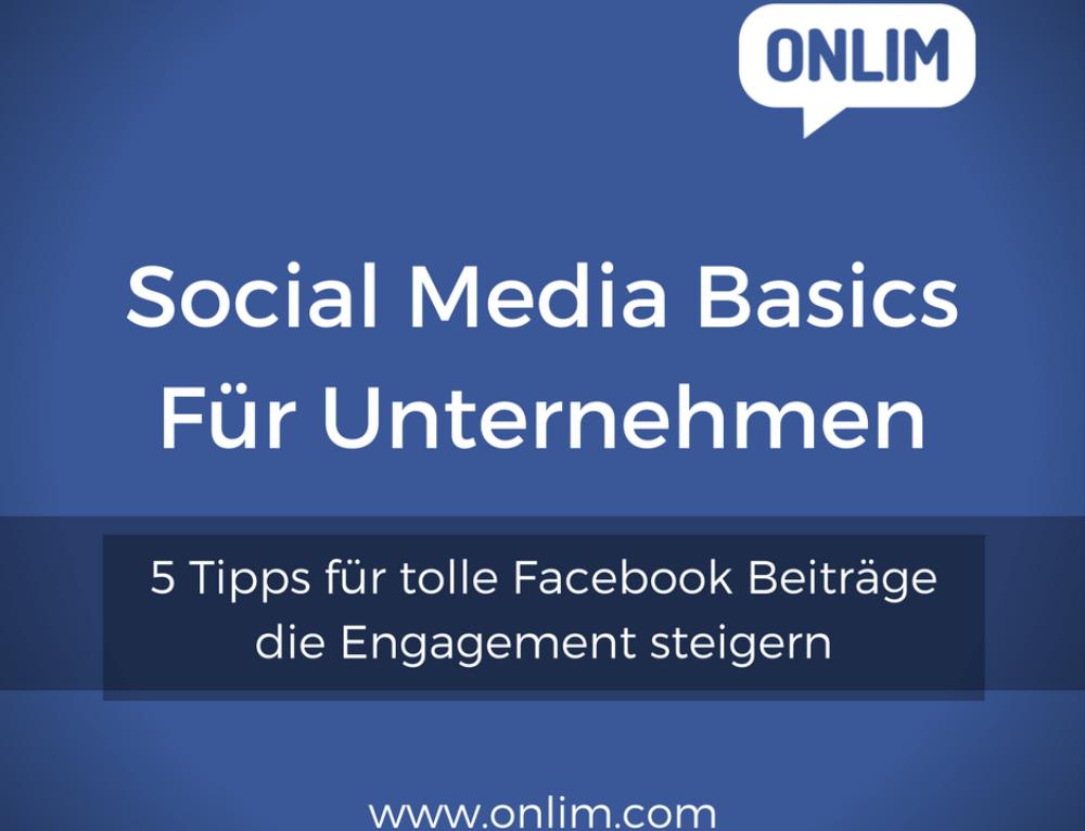 5 Tipps für tolle Facebook Beiträge die Engagement steigern