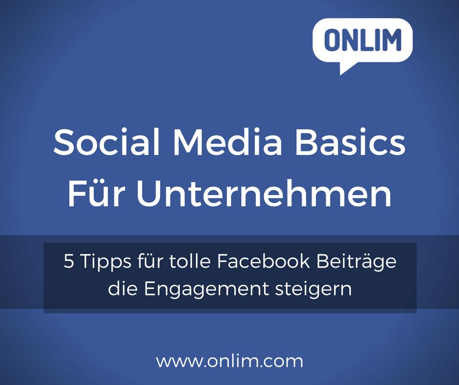 Social Media Basics_5 Tipps Für Tolle Facebook Beiträge Die Engagement Steigern