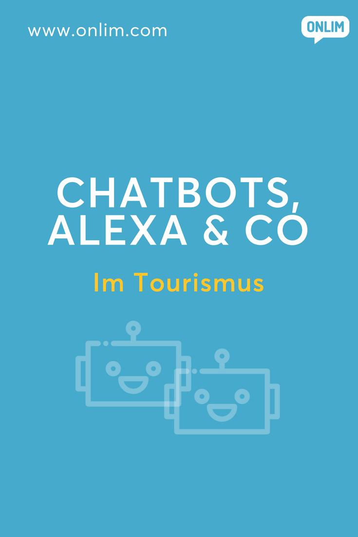 Welche Auswirkungen haben Chatbots, Alexa & Co auf den Tourismus und wie können die neuen digitalen Assistenten in diesem Bereich eingesetzt werden?