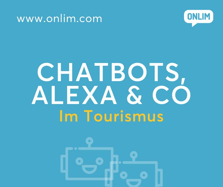 Chatbots, Alexa & Co In The Tourism Industry