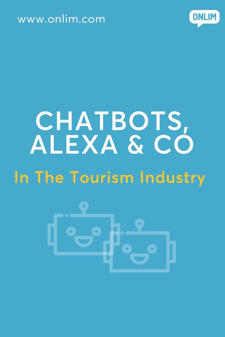 How will Chatbots, Alexa & Co affect organisations from the tourism industry and how can they leverage those digital assistants to their benefit?