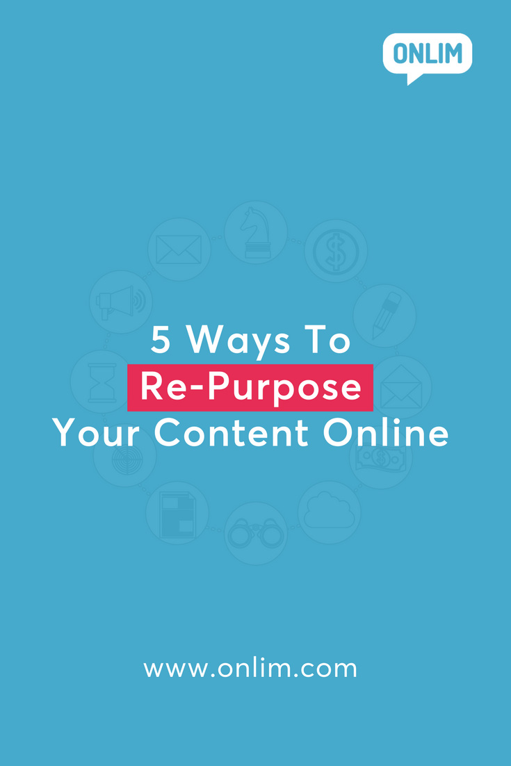 Content creation takes time, so make the most our of your existing content! Here are our 5 favourite ways to re-purpose your content online!