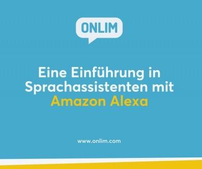 Einführung in die Sprachassistenten mit Amazon Alexa