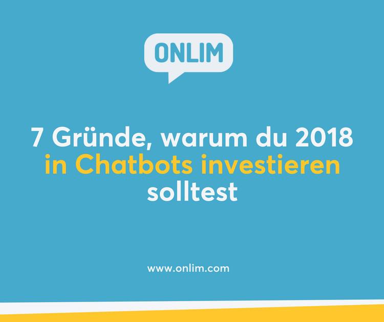 7 Gründe warum du 2018 in Chatbots investieren solltest