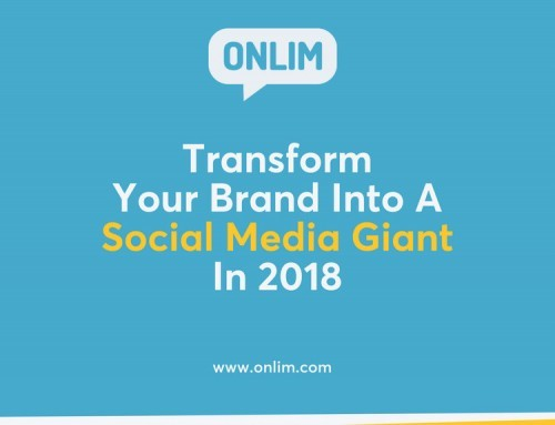 Transform Your Brand Into a Social Media Giant in 2018