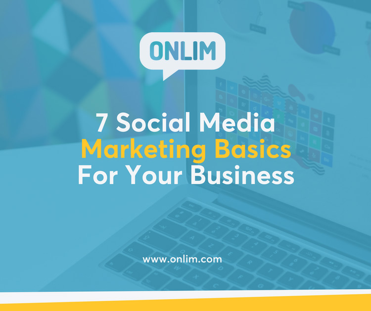 7 Social Media Marketing Basics For Your Business