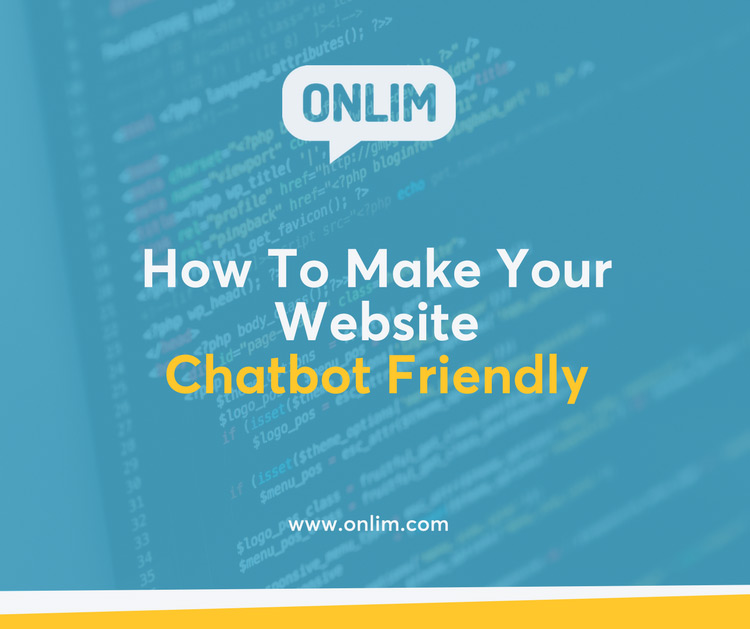 How To Make Your Website Chatbot Friendly