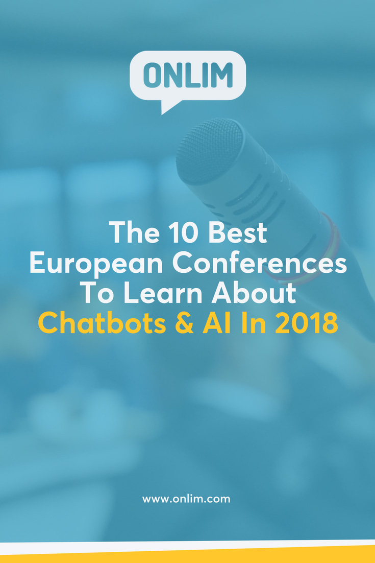 Want to learn more about the latest developments and usage of AI for businesses? Here's a list with our Top 10 European Chatbot & AI Conferences in 2018.