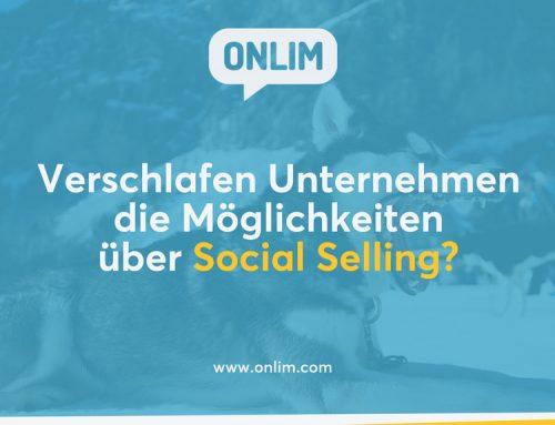 Verschlafen Unternehmen die Möglichkeiten über Social Selling?