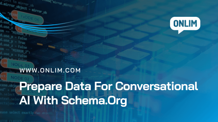 Prepare Your Data For Conversational AI With Schema.Org