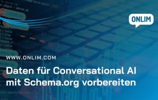 Daten für Conversational AI mit Schema.org vorbereiten