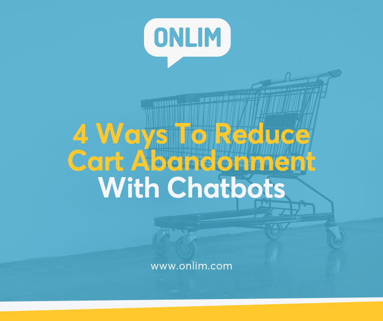4 ways to reduce cart abandonment with chatbots