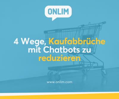 4 Wege Kaufabbrüche mit Chatbots zu reduzieren