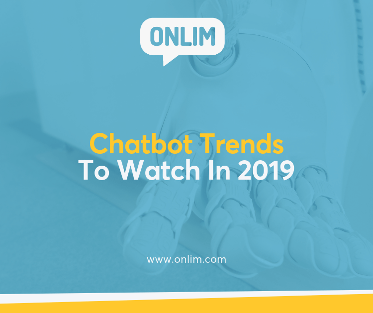 5 Chatbot Trends To Watch In 2019