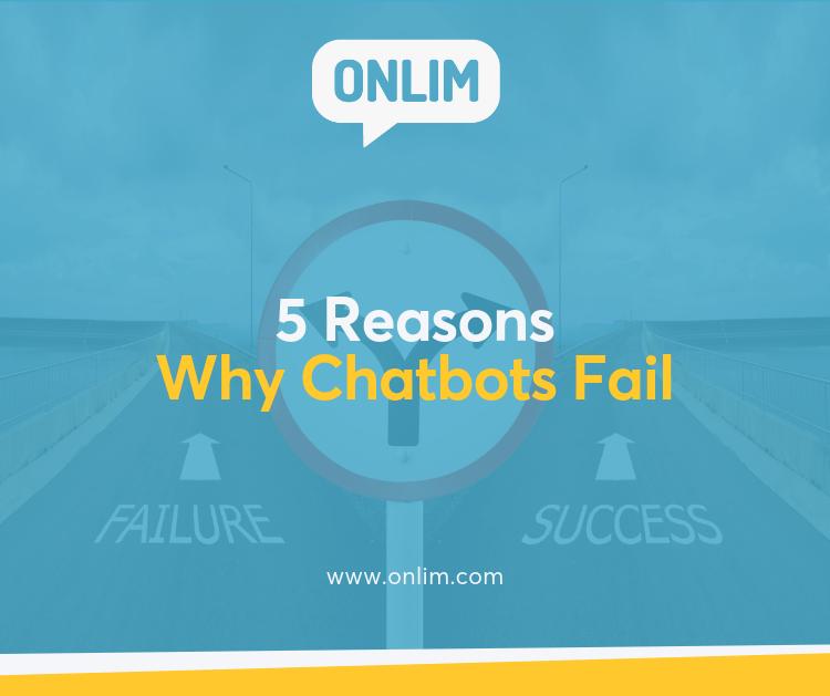 5 Reasons Why Chatbots Fail