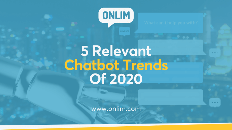 5 Relevant Chatbot Trends Of 2020