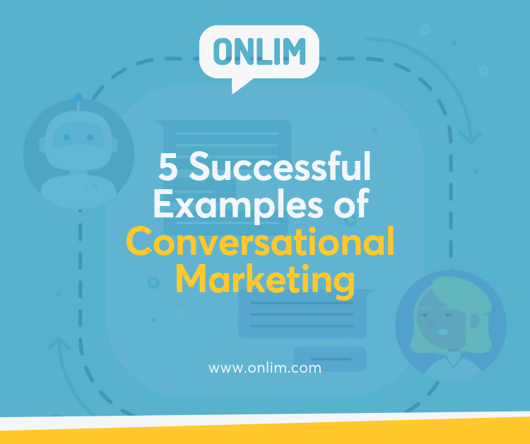 5 Successful Examples of Conversational Marketing