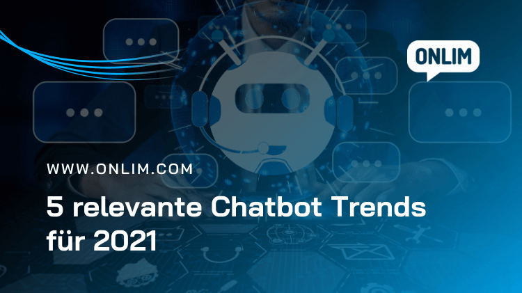 5-relevante-chatbot-trends-fuer-2021