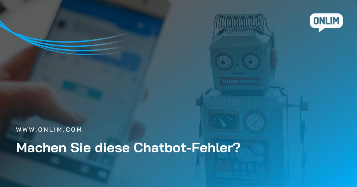 Machen Sie diese Chatbot-Fehler