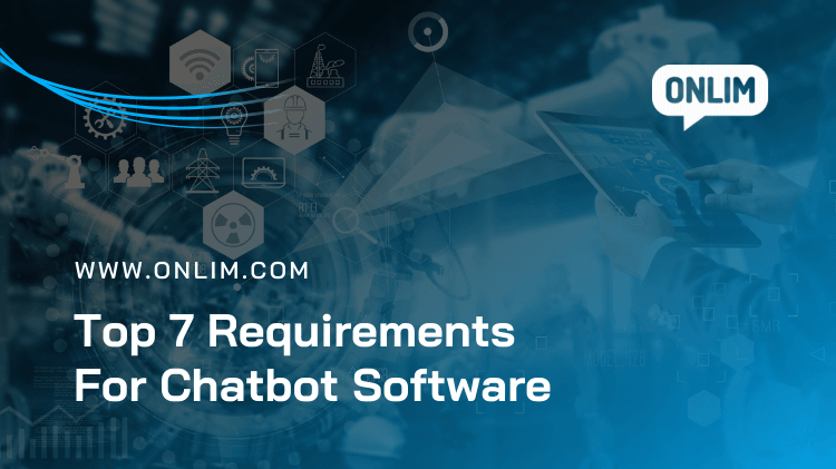 Top 7 Requirements Towards Chatbot Software