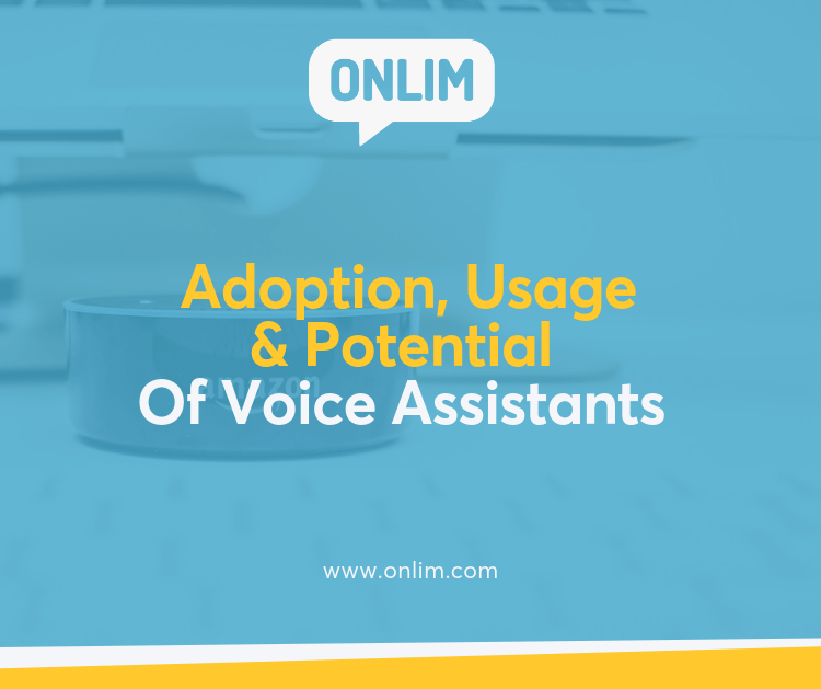 Adoption, Usage And Potential Of Voice Assistants