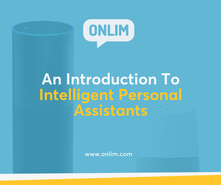 An Introduction To Intelligent Personal Assistants