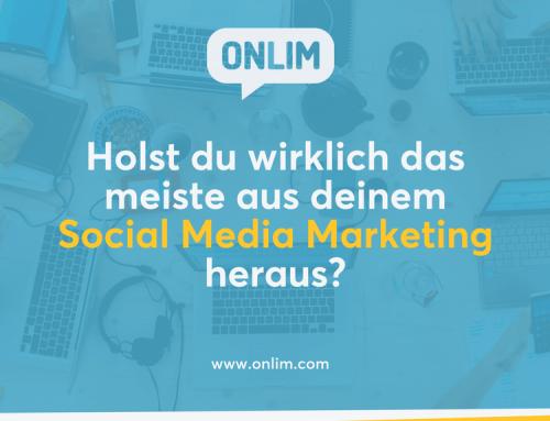 Holst du wirklich das meiste aus deinem Social Media Marketing heraus?