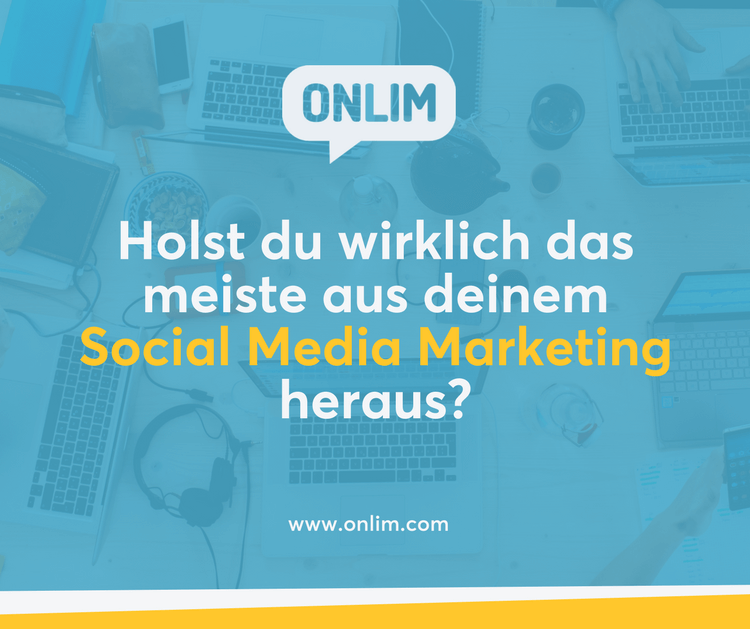 das meiste aus deinem Social Media Marketing herausholen