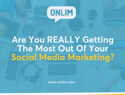 Are You REALLY Getting The Most Out Of Your Social Media Marketing?