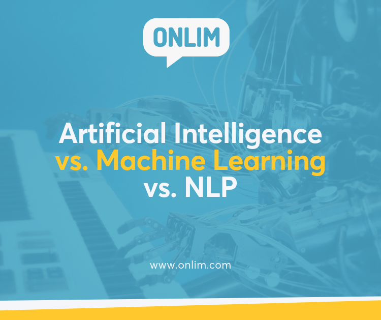 Artificial Intelligence vs  Machine Learning vs  NLP — Onlim