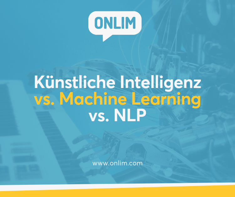 Künstliche Intelligenz vs. Machine Learning vs. NLP