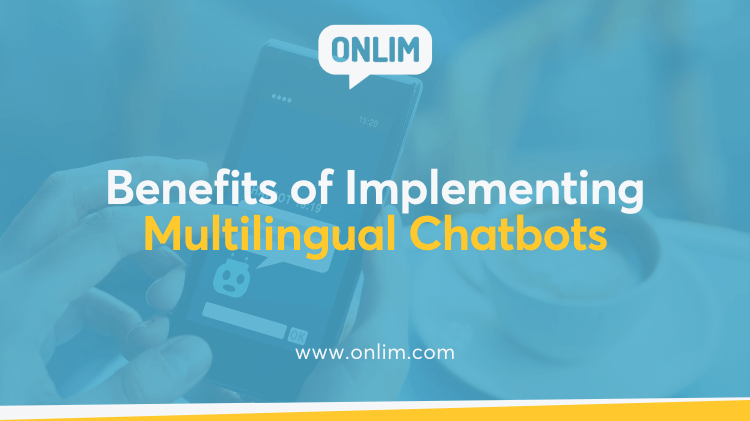 Benefits of Implementing Multilingual Chatbots