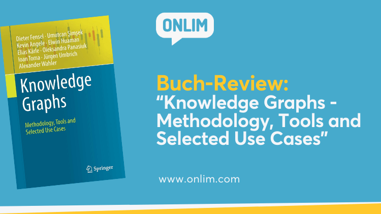 Knowledge Graphs Methodology, Tools and Selected Use Cases