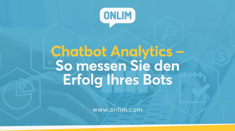 Chatbot Analytics - So messen Sie den Erfolg Ihres Bots