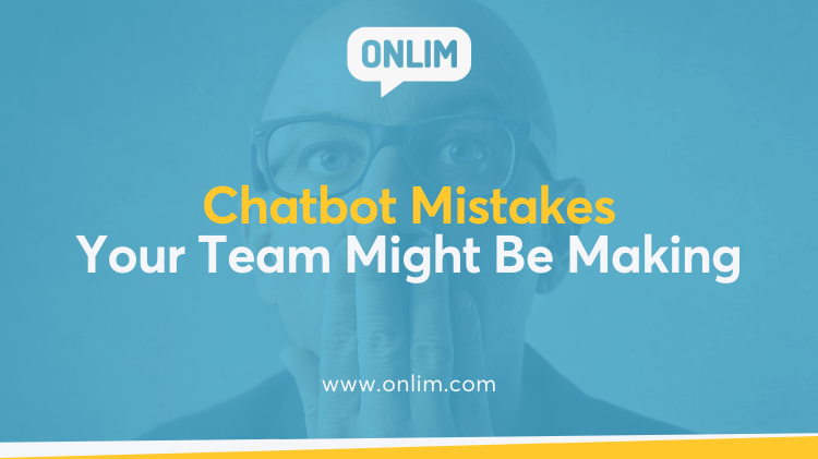 Chatbot Mistakes Your Team Might Be Making