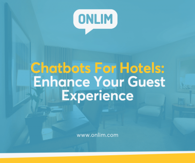 Chatbots For Hotels: Enhance Your Guest Experience