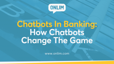 Chatbots in Banking - How Chatbots Change The Game