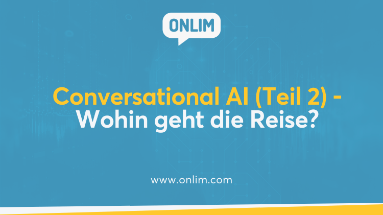 Die Zukunft von Conversational AI
