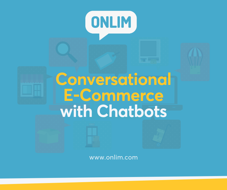 Conversational E-Commerce With Chatbots