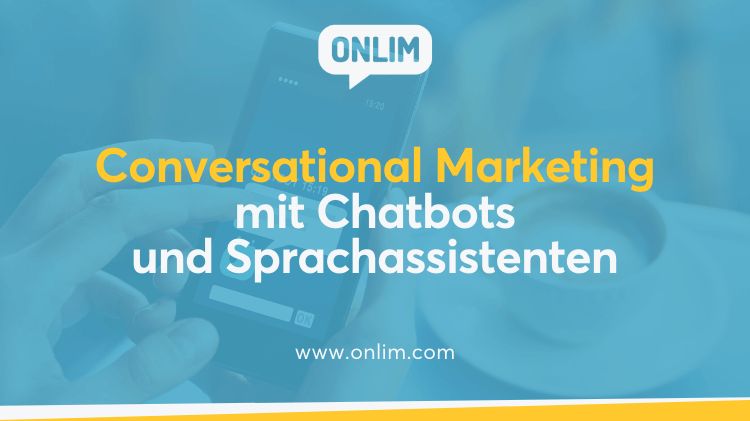 Conversational Marketing mit Chatbots und Sprachassistenten
