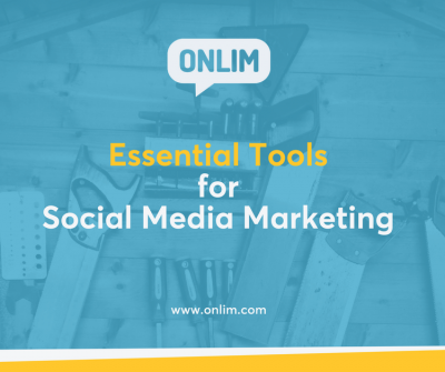 Essential Tools for Social Media Marketing