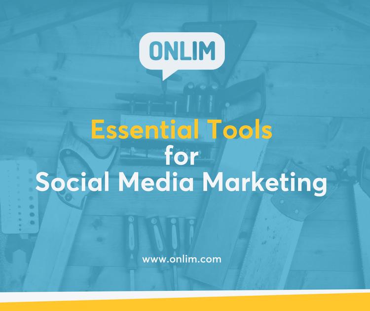 Essential Tools for Social Media Marketing