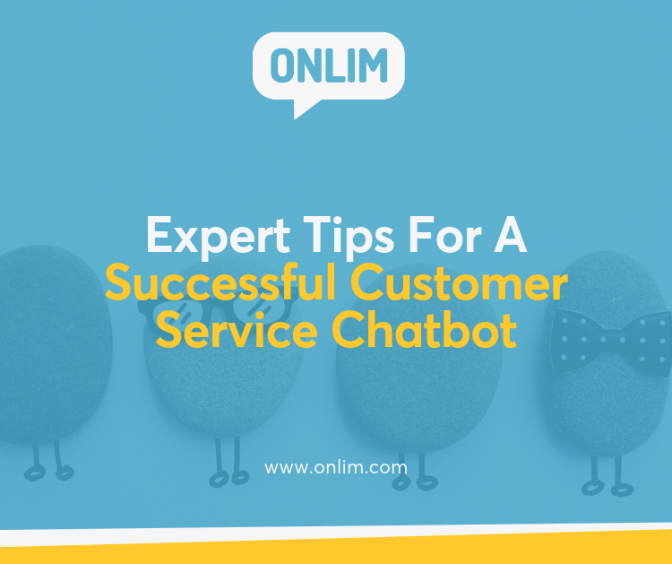 Expert Tips For A Successful Customer Service Chatbot