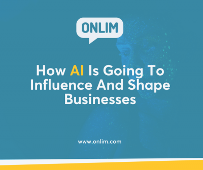 How Artificial Intelligence Is Going To Influence And Shape Businesses